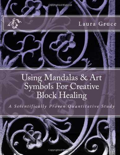 Using Mandalas & Art Symbols For Creative Block Healing: A Scientifically Proven Quantitative Study