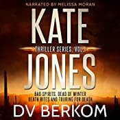 Bad Spirits, Dead of Winter, Death Rites, Touring for Death: The Kate Jones Thriller Series, Vol. 1 | D.V. Berkom