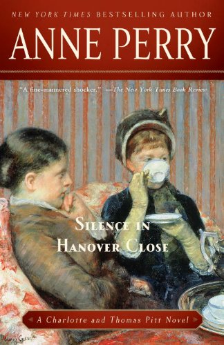 Silence in Hanover Close: A Charlotte and Thomas Pitt Novel