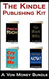 Von Moneys Ebook Publishing Kit: Price Rich * The Black Bible * Cry For Me * Format Now (Bundle)