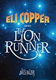Eli Copper and the Lion Runner