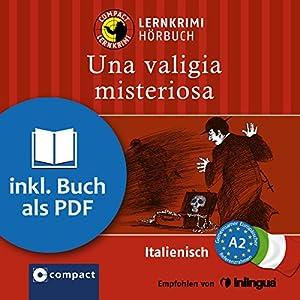 Una valigia misteriosa (Compact Lernkrimi Hörbuch) Hörbuch