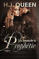 Les Amants de la Proph�tie - Tome 3 [romance �rotique - paranormal]