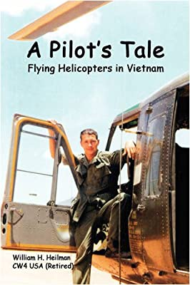 A Pilot's Tale - Flying Helicopters in Vietnam from Lulu.com
