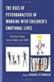 img - for The Uses of Psychoanalysis in Working with Children's Emotional Lives (New Imago) book / textbook / text book