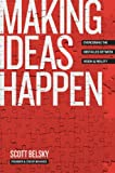 Image of Making Ideas Happen: Overcoming the Obstacles Between Vision and Reality