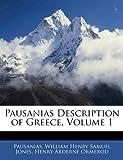Pausanias Description of Greece, Volume 1 (1142348768) by Pausanias, .