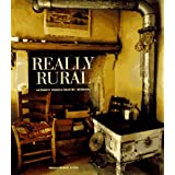 Really Rural: Authentic French Country Interiors: Authentic French Country Styleby Marie-France Boyer