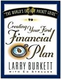 World's Easiest Pocket Guide To Creating Your First Financial Plan (0802409946) by Burkett, Larry