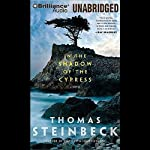 In the Shadow of the Cypress: A Novel | Thomas Steinbeck