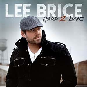 Lee Brice Hard 2 Love Amazon Com Music