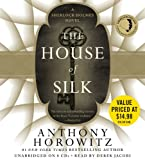 Anthony Horowitz The House of Silk: A Sherlock Holmes Novel