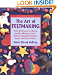 The Art of Feltmaking: Basic Techniqu...