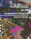 Portfolio Design for the Accessories Designer: How to create knock-their-socks-off accessories design portfolios