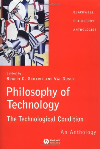 Philosophy of Technology: The Technological Condition -...