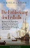 Image de Die Entdeckung des Erdballs - Die Reisen des Marco Polo, Christoph Kolumbus, Vasco da Gama, Fernando