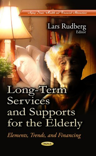 Long-Term Services and Supports for the Elderly: Elements, Trends, and Financing (Aging Issues, Health and Financial Alt