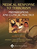 Medical Response to Terrorism: Preparedness and Clinical Practice - 0781749867
