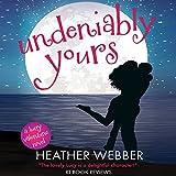 Undeniably Yours: A Lucy Valentine Novel