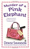Murder of a Pink Elephant (045121210X) by Swanson, Denise