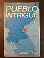 Pueblo intrigue: A journey of faith by Don…