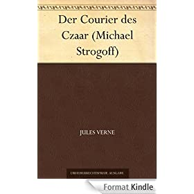 Der Courier des Czaar (Michael Strogoff) (German Edition)