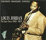 echange, troc Louis Jordan - The Later Years 1953 1957