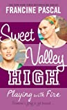 Sweet Valley #3: Playing with Fire (Sweet Valley High) (0440422647) by Pascal, Francine