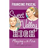 Sweet Valley #3: Playing with Fire (Sweet Valley High) ~ Kate William