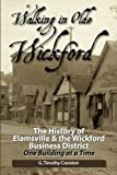 img - for Walking in Olde Wickford: The History of Elamsville & the Wickford Business District One Building at a Time book / textbook / text book