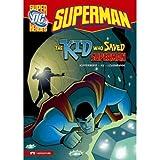 The Kid Who Saved Supermanby Paul Kupperberg