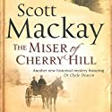 The Miser of Cherry Hill: Dr. Deacon Mystery, Book 2 (       UNABRIDGED) by Scott Mackay Narrated by Nick Sullivan