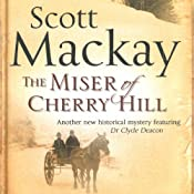 The Miser of Cherry Hill: Dr. Deacon Mystery, Book 2 | Scott Mackay