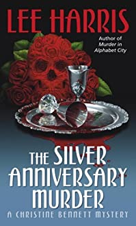 The Silver Anniversary Murder: A Christine Bennett Mystery by Lee Harris ebook deal