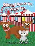 img - for Oskar and Myer at the County Fair by Stan R. Mitchell (2013-09-27) book / textbook / text book