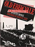 Old Ebbw Vale in photographs (0900807377) by Keith Thomas