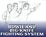 Bowie And Big-knife Fighting System (1581603894) by McLemore, Dwight C.