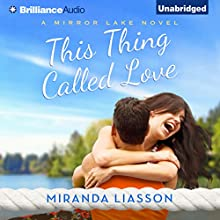This Thing Called Love: A Mirror Lake Novel (       UNABRIDGED) by Miranda Liasson Narrated by Amy McFadden