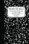 Behind the Walls: A Parent's Guide to...