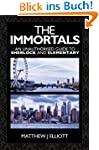The Immortals: An Unauthorized Guide...