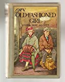 img - for AN OLD-FASHIONED GIRL. Illustrated by Clara M. Burd. book / textbook / text book
