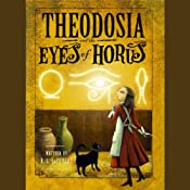Theodosia and the Eyes of Horus | [R. L. LaFevers]