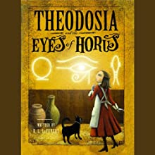 Theodosia and the Eyes of Horus (       UNABRIDGED) by R. L. LaFevers Narrated by Charlotte Parry