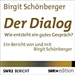 Der Dialog: Wie entsteht ein gutes Gespräch | Birgit Schönberger