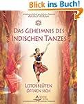 Das Geheimnis des indischen Tanzes -...