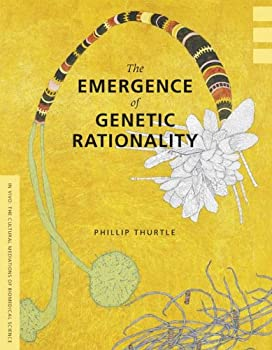 emergence of genetic rationality (in vivo: the cultural mediations of biomedical science) - phillip thurtle