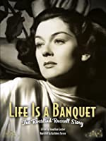 Life is a Banquet: The Rosalind Russell Story