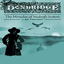 Donbridge: The Miracles of Midwife Sutton, Book 3 Audiobook by RD Vincent Narrated by Don Foote