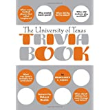 The University of Texas Trivia Book