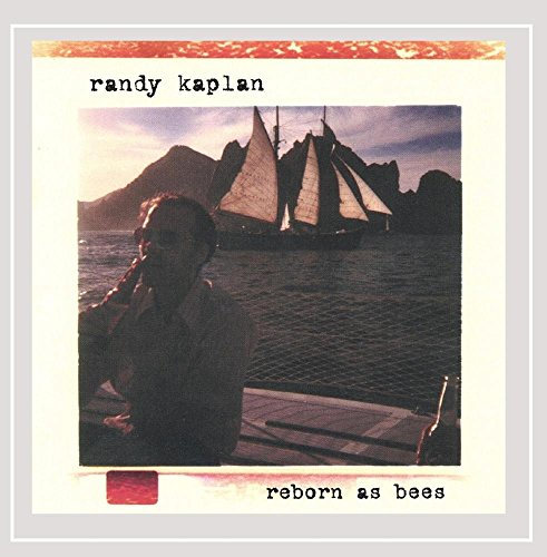 Randy Kaplan - Reborn As Bees